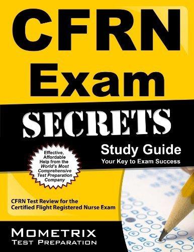 CFRN Exam Secrets Study Guide: CFRN Test Review for the Certified Flight Registered Nurse Exam Stg Edition by CFRN Exam Secrets Test Prep Team (2013) Paperback