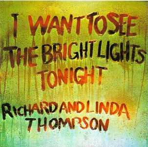amazon i want to see the bright lights tonight richard thompson