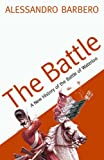 The Battle: A New History of Waterloo by Alessandro Barbero front cover