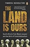 #10: The Land Is Ours: Black Lawyers and the Birth of Constitutionalism in South Africa