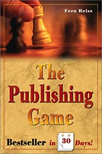 The Publishing Game: Bestseller in 30 Days