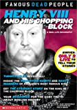 Henry the VIII and His Chopping Block, Alan MacDonald, 0439211255