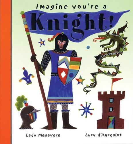 Download Imagine You're a Knight! (Imagine This!) pdf epub