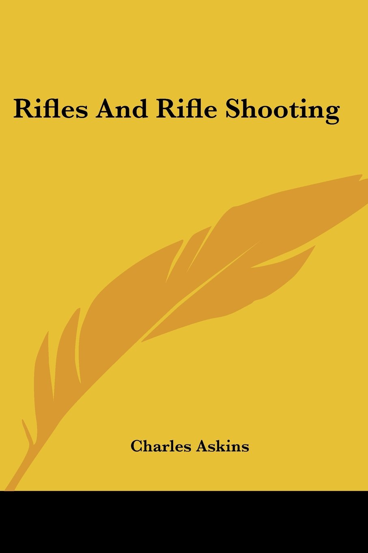 Rifles And Rifle Shooting ebook