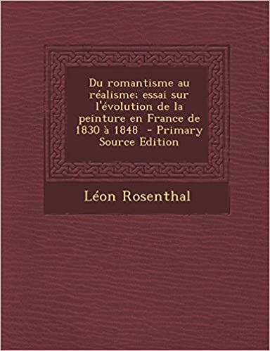 Du Romantisme Au Realisme  Essai Sur L Evolution de La Peinture En France de f042a5e778a9