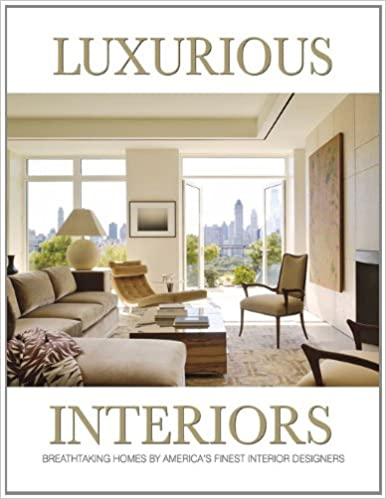 Luxurious Interiors Breathtaking Homes By America S Finest Interior Designers Panache Partners Llc 9780988614048 Amazon Com Books