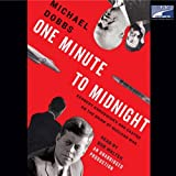 img - for One Minute to Midnight: Kennedy, Khrushchev, and Castro on the Brink of Nuclear War book / textbook / text book