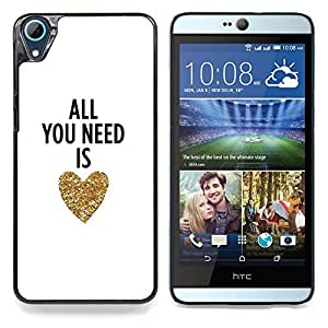 S-type You Need Is Love Heart Gold Testo Bianco - Arte & diseño plástico duro Fundas Cover Cubre Hard Case Cover For HTC Desire 826