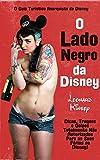 O Lado Negro da Disney (Portuguese Edition)