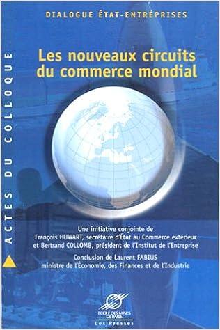 Téléchargements gratuits de livres mp3 Dialogue Etat-Entreprises : Les Nouveaux circuits du commerce mondial 2911762371 en français
