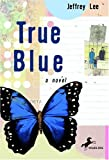 True Blue, Jeffrey Lee, 0440419387