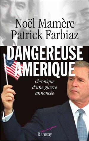 Dangereuse Amérique - Noêl Mamère & Patrick Farbiaz