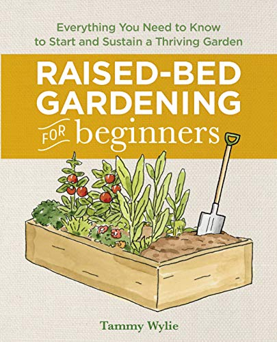 Book Cover: Raised Bed Gardening for Beginners: Everything You Need to Know to Start and Sustain a Thriving Garden