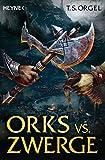 Orks vs. Zwerge, Bd. 1: Roman (Orks vs. Zwerge-Serie, Band 1)