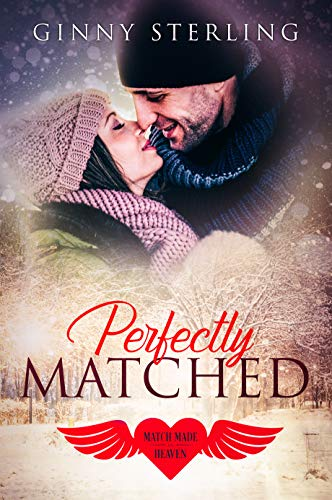 Perfectly Matched: Opposites Attract Second Chance Romance (Match Made in Heaven)