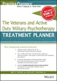 The Veterans and Active Duty Military Psychotherapy Treatment Planner, with DSM-5 Updates, Bret A. Moore and Arthur E. Jongsma, 1119063086