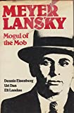 Meyer Lansky: Mogul of the Mob