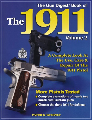 Review The Gun Digest Book of the 1911: A Complete Look at the Use, Care & Repair of the 1911 Pistol, Vol. 2