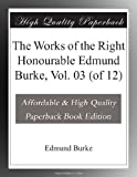 img - for The Works of the Right Honourable Edmund Burke, Vol. 03 (of 12) book / textbook / text book
