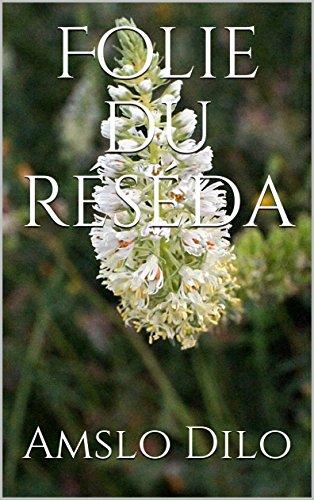 Folie du réséda (French Edition)