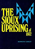 The Sioux Uprising of 1862 (Publications of the Minnesota Historical Society)