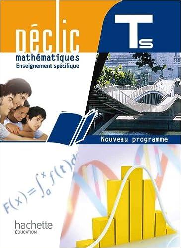 Déclic Maths Tle S Spécifique - Livre élève Format Compact - Edition 2012 Epub Descargar Gratis