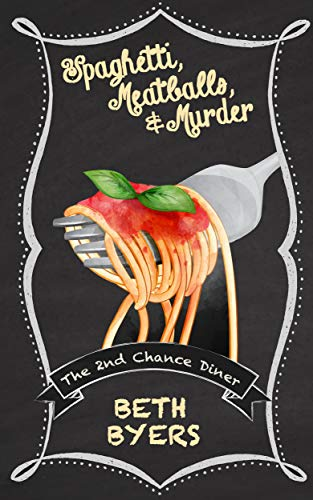 Spaghetti, Meatballs, & Murder: A 2nd Chance Diner Cozy Mystery