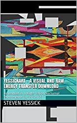 Yessickart - A Visual and Raw Energy Transfer Download: Assembled in a Night Vision Nocturnal Phenomenon (8-15-2017) (freedom writes)