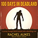 100 Days in Deadland Audiobook by Rachel Aukes Narrated by Hollie Jackson