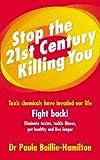 Stop the 21st Century Killing You, Paula Baillie-Hamilton, 0091894670
