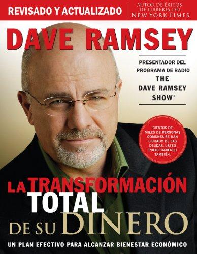La transformación total de su dinero: Un plan efectivo para alcanzar bienestar económico (Spanish ()