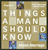 Esquire's Things a Man Should Know About Marriage: A Groom's Guide to the Wedding and Beyond
