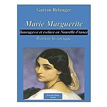 Marie Marguerite: Sauvagesse et esclave en Nouvelle-France (French Edition)