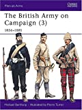 British Army on Campaign, 1856-1881, Michael Barthorp, 0850458358