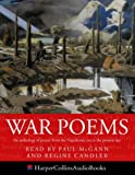 War Poems: An Anthology of Poetry from the 18th Cantury to the Present Day