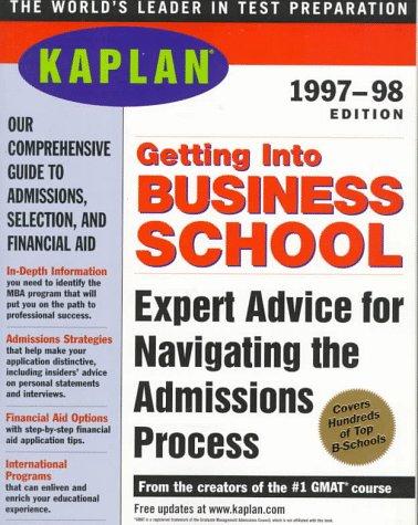 KAPLAN GETTING INTO BUSINESS SCHOOL 1997-1998 (Serial)