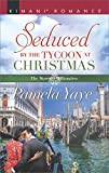 img - for Seduced by the Tycoon at Christmas (The Morretti Millionaires) book / textbook / text book