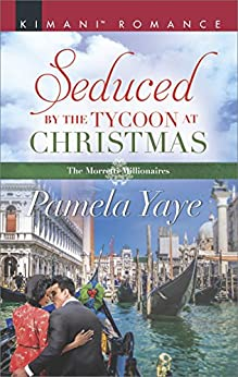 Seduced by the Tycoon at Christmas (The Morretti Millionaires) by [Yaye, Pamela]