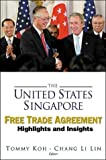 United States-Singapore Free Trade Agreement, The: Highlights and Insights