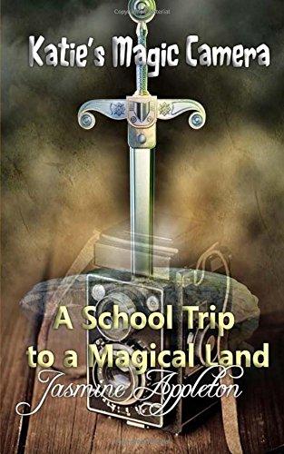 Download A School Trip to a Magical Land (Katie's Magic Camera) (Volume 3) pdf