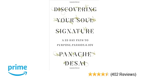 Discovering your soul signature a 33 day path to purpose passion discovering your soul signature a 33 day path to purpose passion joy panache desai 9780812995589 amazon books fandeluxe Gallery