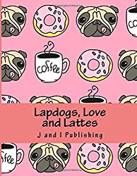 Lapdogs, Love and Lattes: An Adult Coloring Book