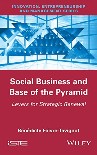Social Business and Base of the Pyramid: Levers for Strategic Renewal (Innovation, Entrepreneurship and Management) (Lever Base)