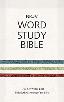 NKJV Word Study Bible: 1,700 Key Words that Unlock the Meaning of the Bible by [Nelson, Thomas]