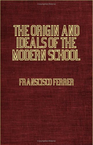 Read Online The Origin And Ideals Of The Modern School pdf