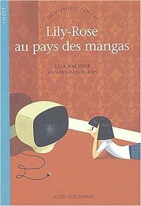 """Afficher """"Lily-Rose au pays des mangas"""""""