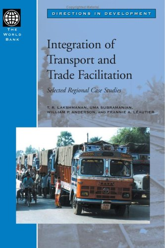 Integration of Transport and Trade Facilitation: Selected Regional Case Studies (Directions in Development)