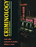 Criminology : The Shorter Version, Adler, Freda A. and Mueller, Gerhard O. W., 0070005125