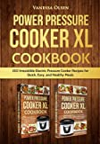 Power Pressure Cooker XL Cookbook: 350 Irresistible Electric...