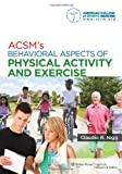 ACSM's Behavioral Aspects of Physical Activity and Exercise, American College of Sports Medicine Staff, 1451132115
